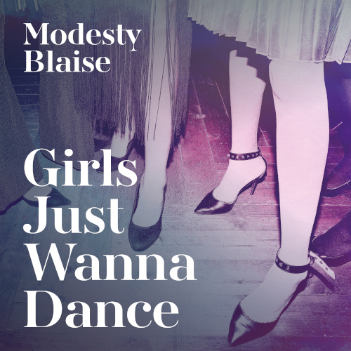 Single cover - Modesty Blaise - Girls Just Wanna Dance